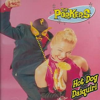 The Porkers - Hot Dog Daiquiri