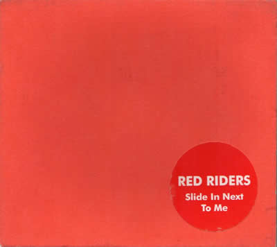 Red Riders - Slide In Next To Me