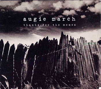 Augie March - Thanks For The Memes
