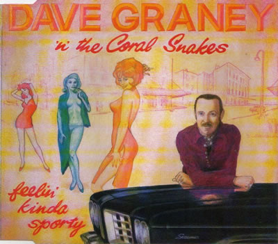 Dave Graney 'n' The Coral Snakes - Feelin' Kinda Sporty