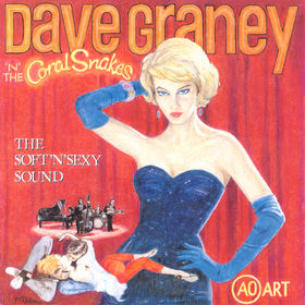 Dave Graney 'n' The Coral Snakes - The Soft 'n' Sexy Sound