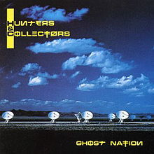 Hunters & Collectors - Ghost Nation