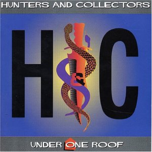 Hunters & Collectors - Under One Roof