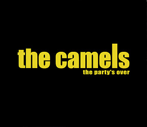 The Camels - The Party's Over