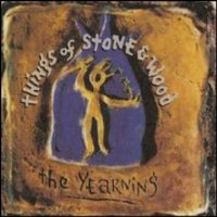 Things Of Stone And Wood - The Yearning