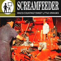 Screamfeeder - Who's Counting? / Sweet Little Oranges