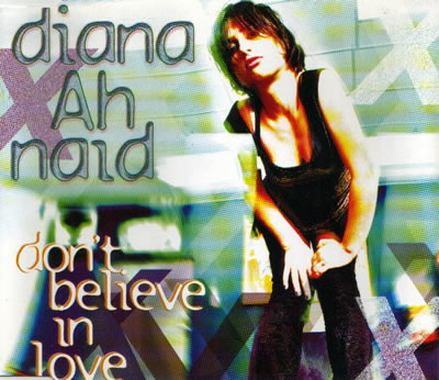Diana Ah Naid - Don't Believe In Love