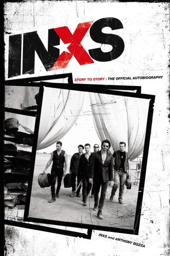 Inxs - Story To Story : The Official Autobiography