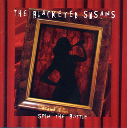 The Blackeyed Susans - Spin The Bottle (Bonus Disc)