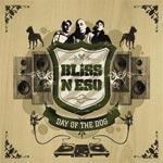 Bliss N Eso - Day Of The Dog