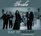 Scribe - Say It Again