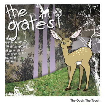 The Grates - The Ouch. The Touch.