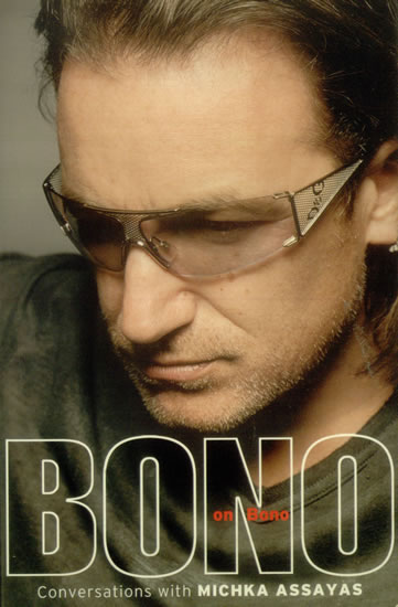 U2 - Bono On Bono - Conversations With Michka Assayas