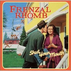 Frenzal Rhomb - Shut Your Mouth