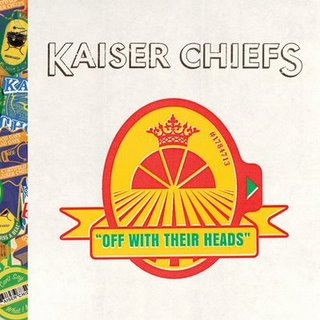 Kaiser Chiefs - Off With Their Heads (UK Version)