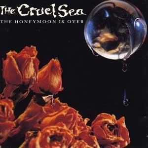 The Cruel Sea - The Honeymoon Is Over