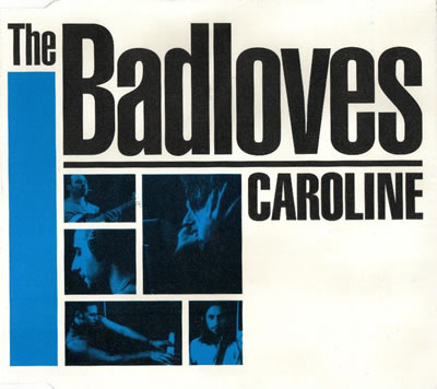 The Badloves - Caroline