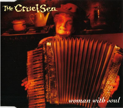 The Cruel Sea - Woman With Soul