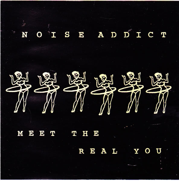 Noise Addict - Meet The Real You