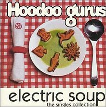 Hoodoo Gurus - Electric Soup - The Singles Collection