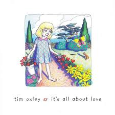 Tim Oxley - It's All About Love