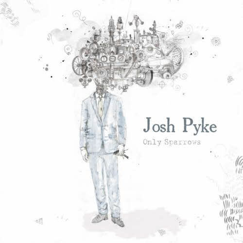 Josh Pyke - Only Sparrows