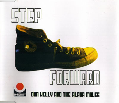 Dan Kelly And The Alpha Males - Step Forward