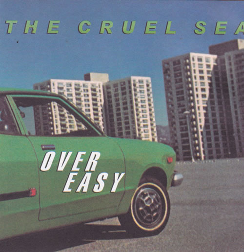 The Cruel Sea - Over Easy