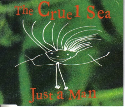 The Cruel Sea - Just A Man