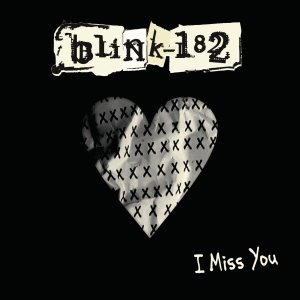 Blink 182 - I Miss You