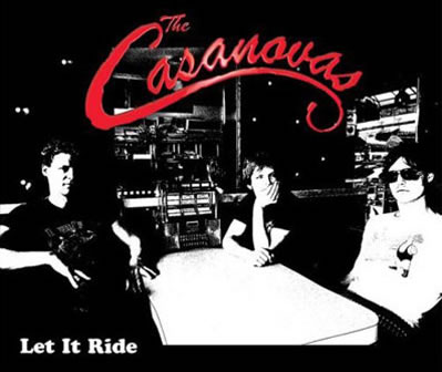 The Casanovas - Let It Ride