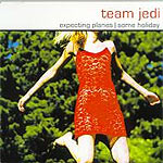 Team Jedi - Expecting Planes / Some Holiday