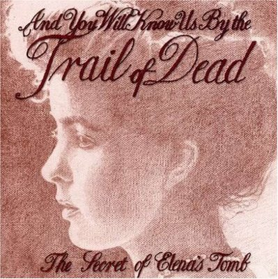 And You Will Know Us By The Trail Of Dead - The Secret of Elena's Tomb