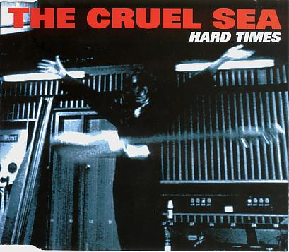 The Cruel Sea - Hard Times