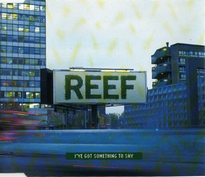 Reef - I've Got Something To Say