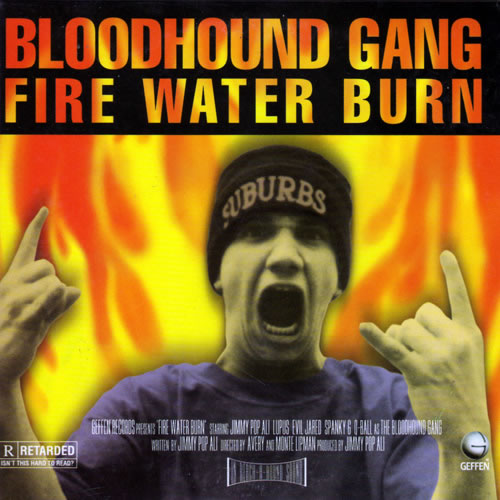 The Bloodhound Gang - Fire Water Burn