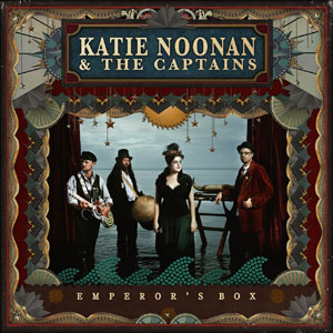 Katie Noonan And The Captains - Emperor's Box