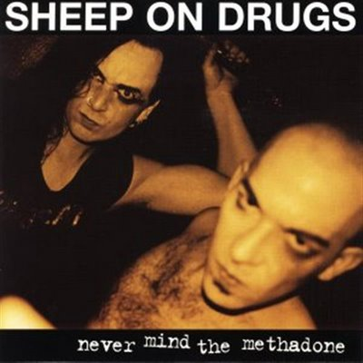 Sheep On Drugs - Never Mind The Methadone