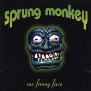 Sprung Monkey - Mr. Funny Face