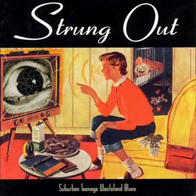 Strung Out - Suburban Teenage Wasteland Blues
