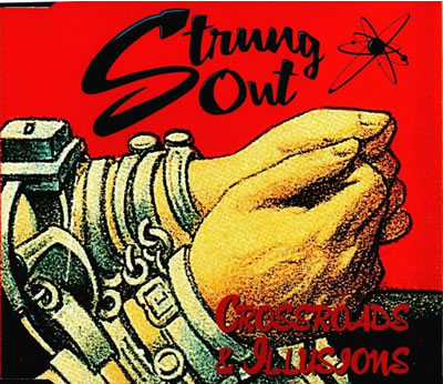 Strung Out - Crossroads & Illusions