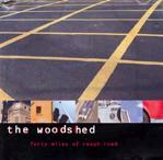 The Woodshed - Forty Miles Of Rough Road