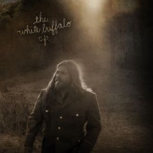The White Buffalo - The White Buffalo E.P.