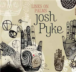 Josh Pyke - Lines On Palms
