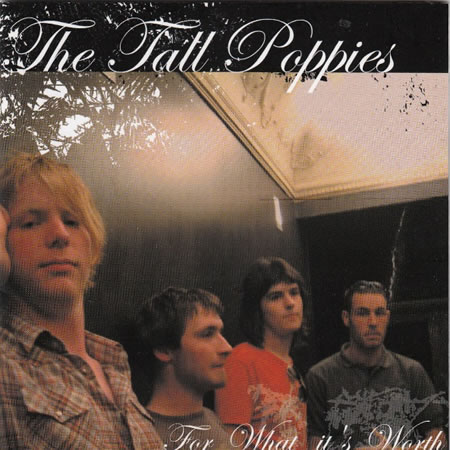The Tall Poppies - For What It's Worth