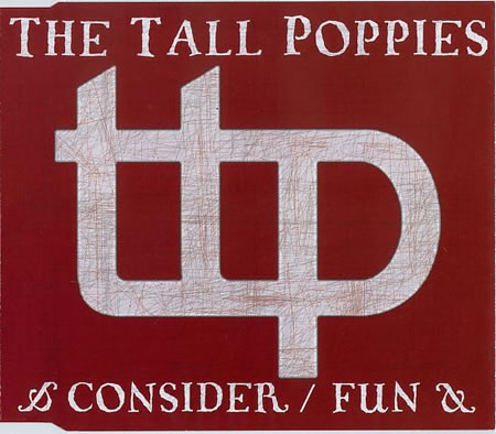 The Tall Poppies - Consider / Fun