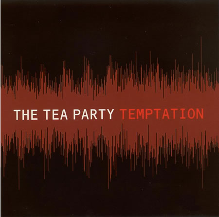 The Tea Party - Temptation (Canadian Promo)