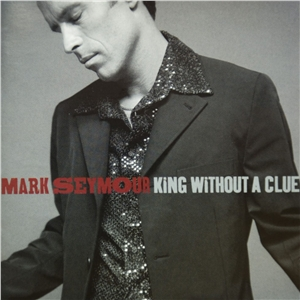Mark Seymour - King Without A Clue (Bonus Disc)
