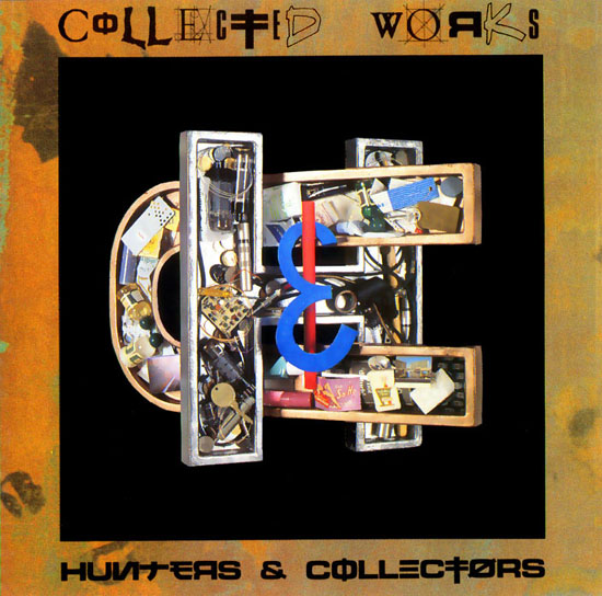 Hunters & Collectors - Collected Works