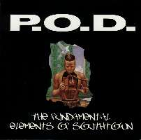 P.O.D. - The Fundamental Elements Of Southtown